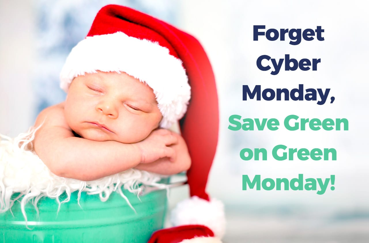 Forget Cyber Monday, Save Green on Green Monday!