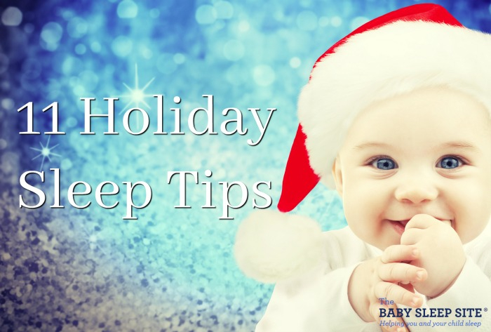 11 Holiday Baby Sleep Tips