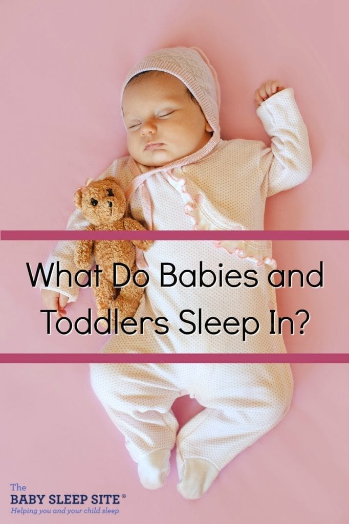 9290c58251 What Do Babies and Toddlers Sleep In