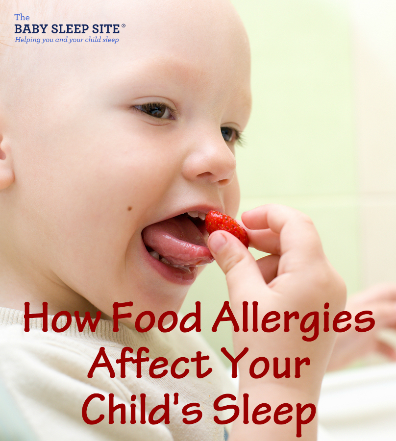 How Your Baby or Toddler's Food Allergies and Sensitivities Can Affect Sleep