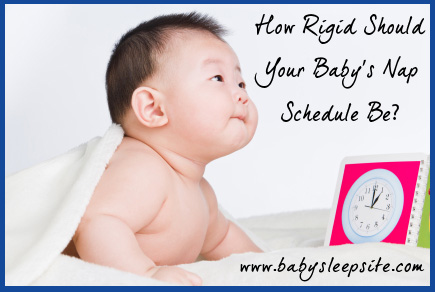 How Rigid Should Your Baby's Nap Schedule Be?