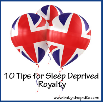 Top 10 Tips for Sleep-Deprived Royalty