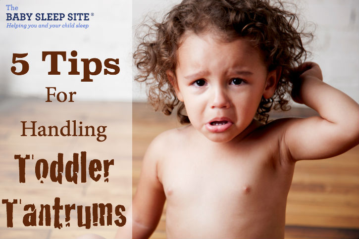 5 Tips For Handling Toddler Tantrums