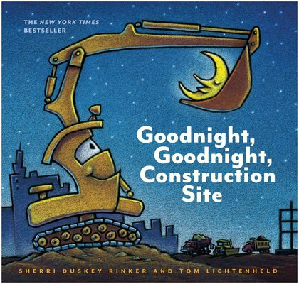 Bedtime Book of the Month: 'Goodnight, Goodnight, Construction Site'