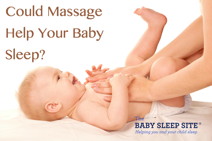Can Massage Help Your Baby Sleep The Baby Sleep Site Baby