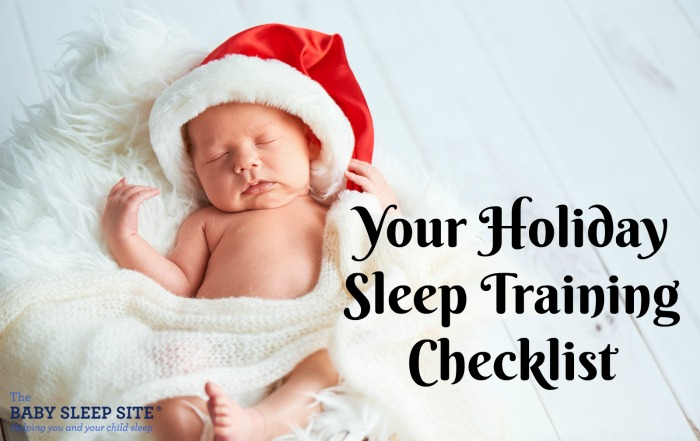 Your Holiday Sleep Training Checklist