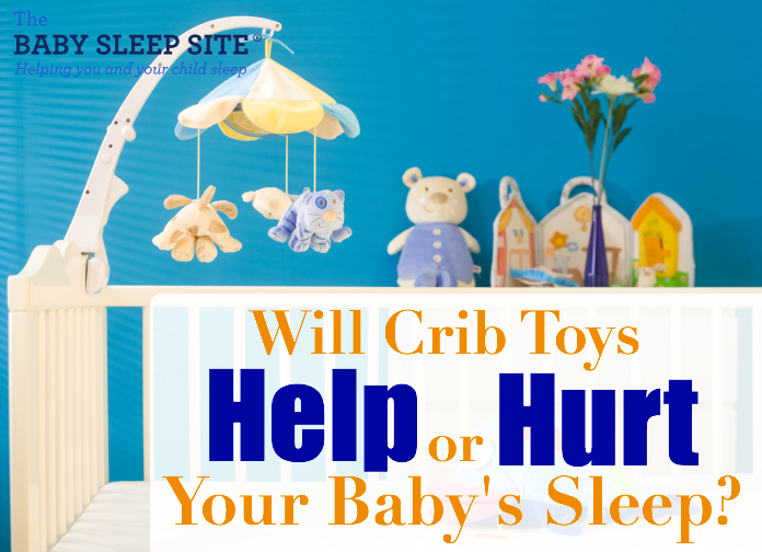 Will Crib Toys Ruin Your Baby's Sleep?