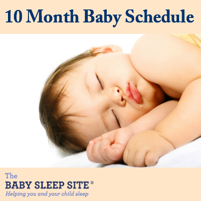 10 Month Old Baby Schedule | The Baby Sleep Site - Baby ...