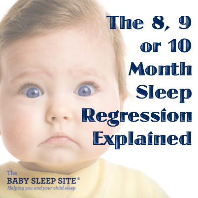 The 8, 9, or 10 Month Sleep Regression Explained | The Baby Sleep ...