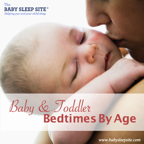 Baby and Toddler Bedtimes By Age – An Easy Reference Chart from The Baby Sleep Site<sup>®</sup>