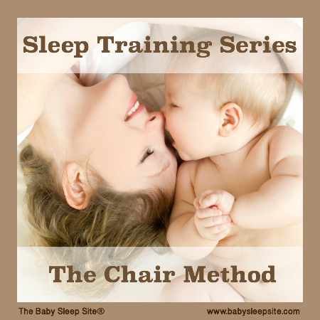 Sleep Training Series, Part 4: The Chair Method