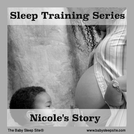 Sleep Training Series, Part 6: Nicole's Story
