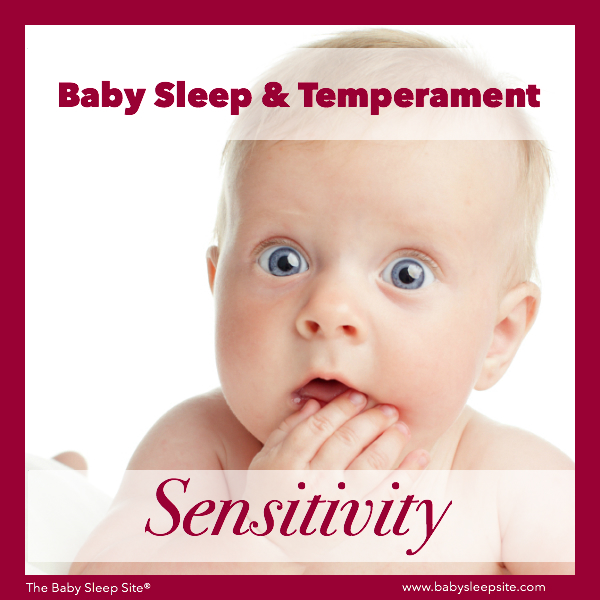 Baby Sleep & Temperament: Sensitivity