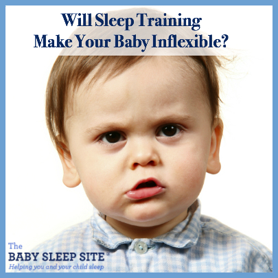 Will Sleep Training Make Your Baby Inflexible?