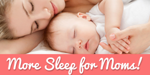 2014 More Sleep For Moms