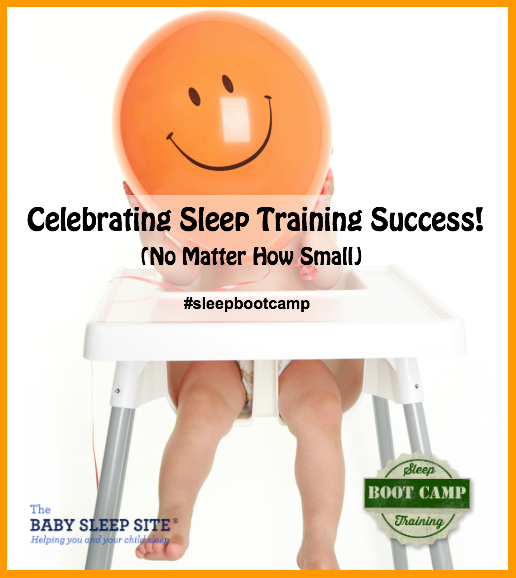 Sleep Training Boot Camp, Part Seven: Celebrate Success (No Matter How Small!)