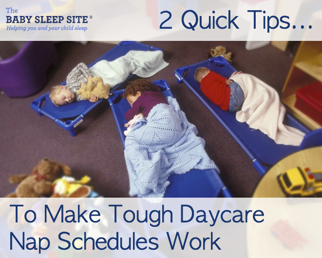 2 Quick Tips For Making Tough Daycare Nap Schedules Work