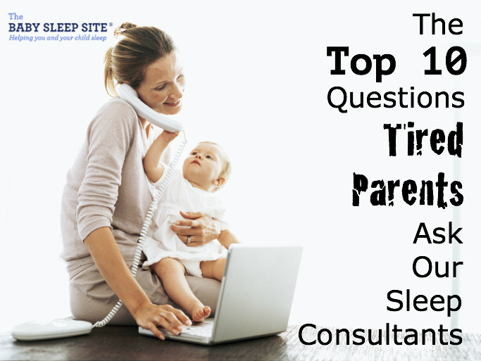 the tired parent u0026 39 s top 10 sleep questions