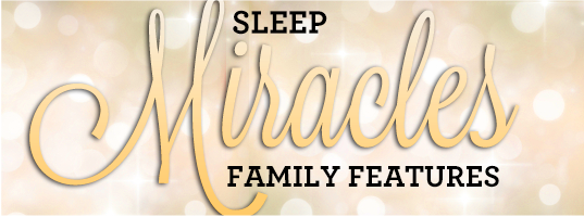 Family Features Sleep Miracles