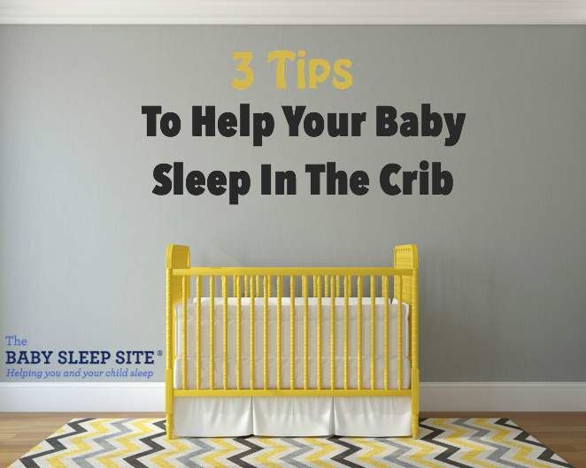 QUICK TIP: Why Your Baby Won't Sleep In The Crib (And 3 Tips To Help)