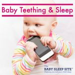 Baby Teething and Sleep: 3 Proven Tips