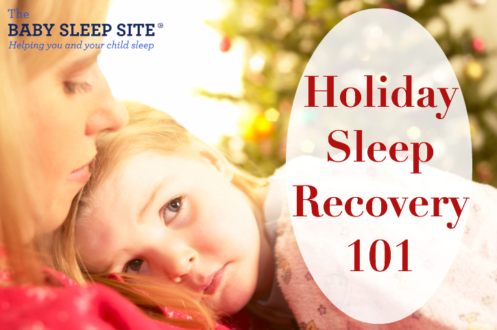 Holiday Recovery 101 – Getting Your Baby or Toddler's Sleep Back On Track