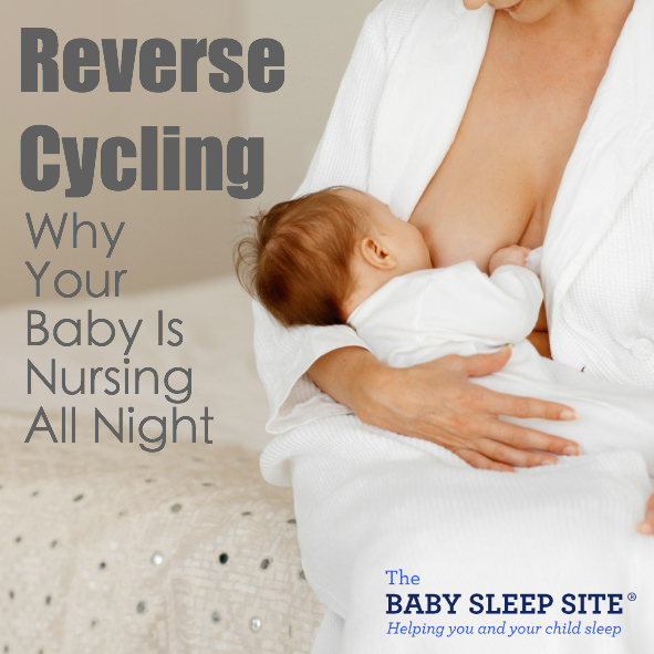 Reverse Cycling Why Your Baby Nurses All Night And What