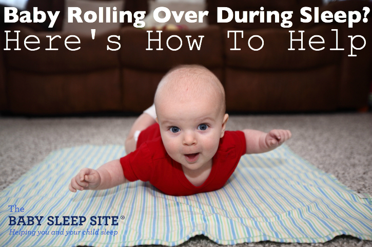 Baby Rolling Over In Sleep? Here's How To Help.
