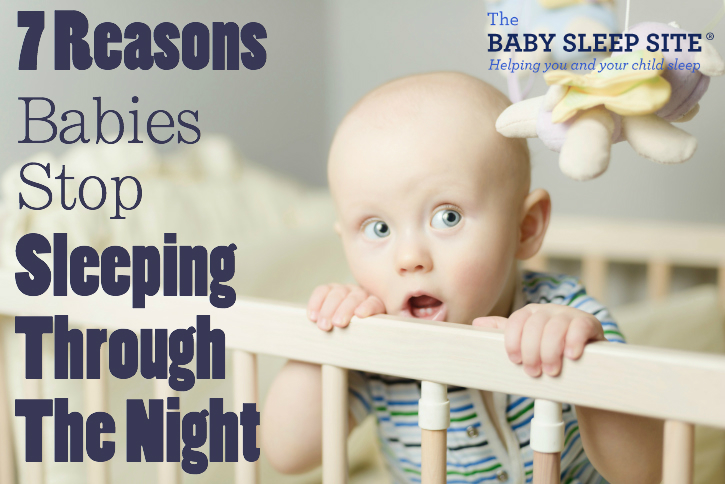 Has Your Baby or Toddler Stopped Sleeping Through The Night? Here are 7 Reasons Why.