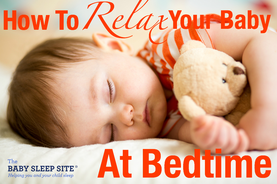 How To Relax Your Baby At Bedtime