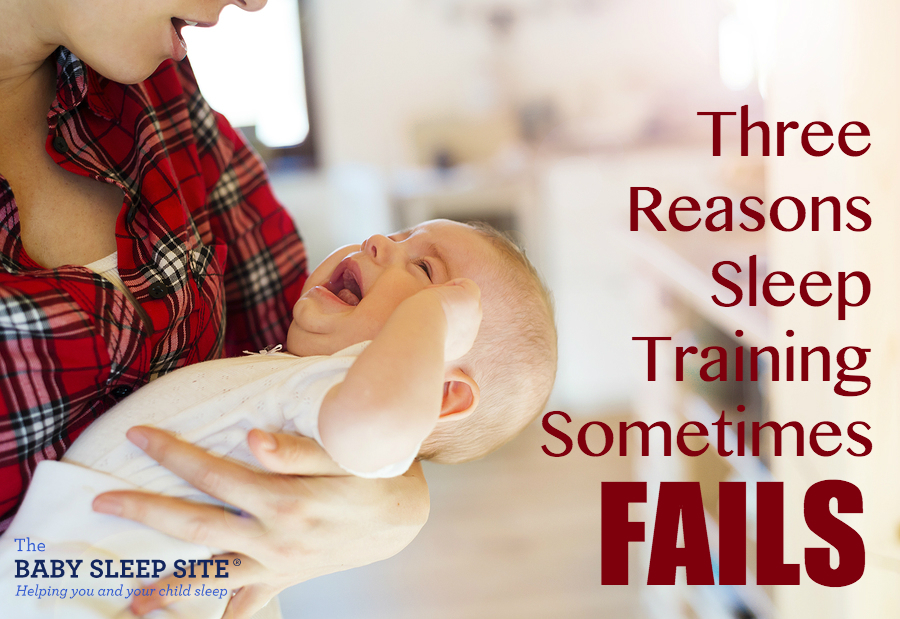 Why Sleep Training Failed: 3 Reasons Your Baby or Toddler Isn't Sleeping Well After Sleep Training