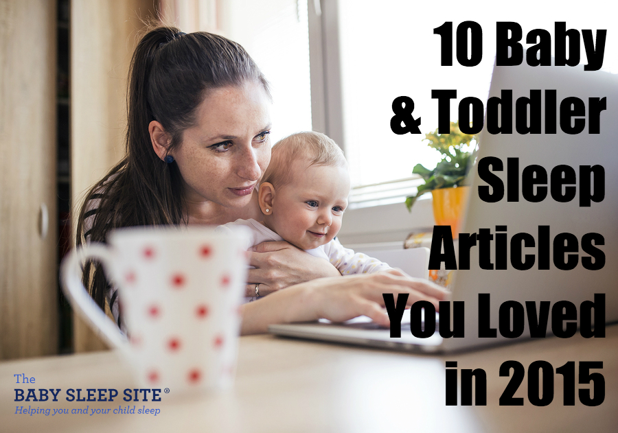 10 Baby and Toddler Sleep Articles You Loved In 2015 (#5 Was SO Popular!)