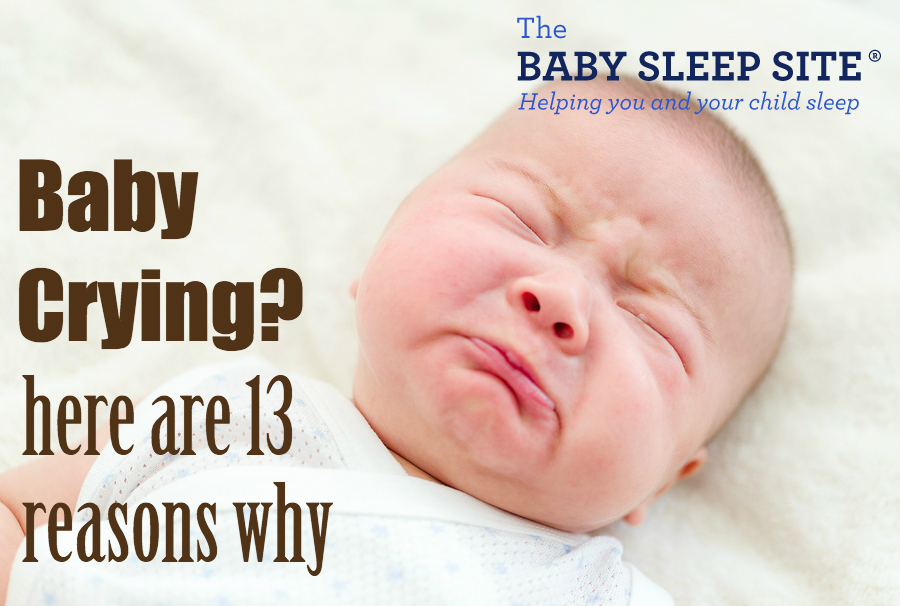 Baby Crying? Here Are 13 Reasons Why.