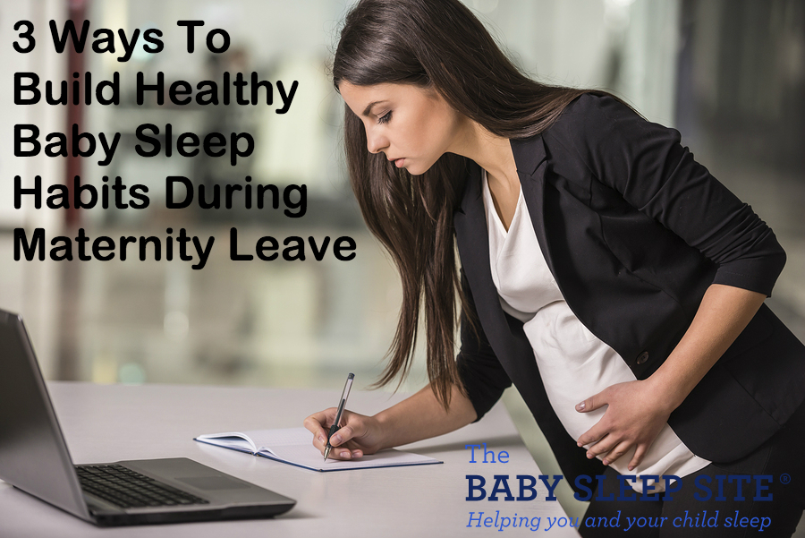 baby sleep habits maternity leave