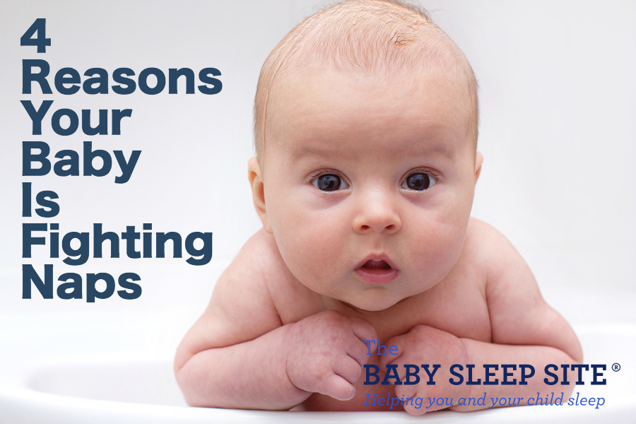 4 Reasons Your Baby Is Fighting Naps