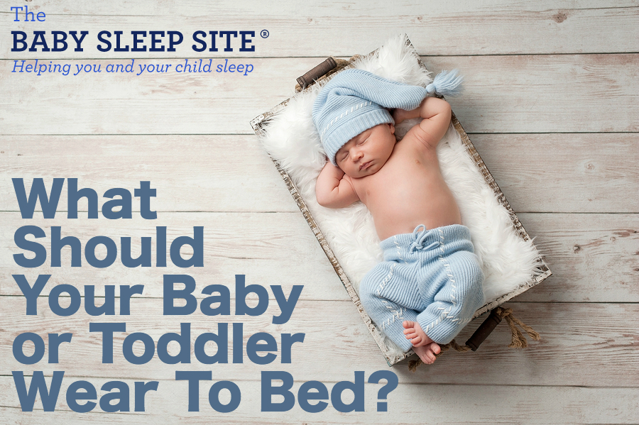 What Do Babies and Toddlers Sleep In As Pajamas?