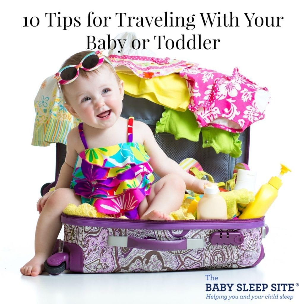 Traveling With Your Baby or Toddler: 10 Tips