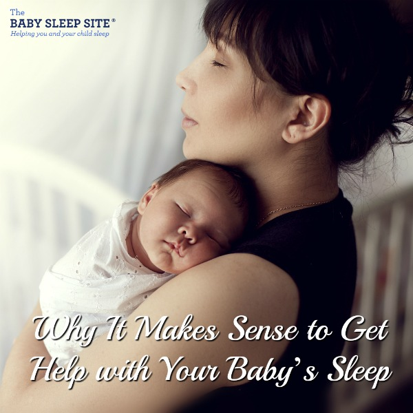 Why It Makes Sense to Get Help with Your Baby's Sleep