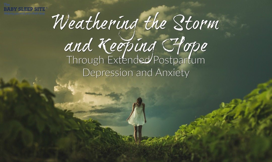 Weathering the Storm and Keeping Hope Through Extended Postpartum Depression and Anxiety