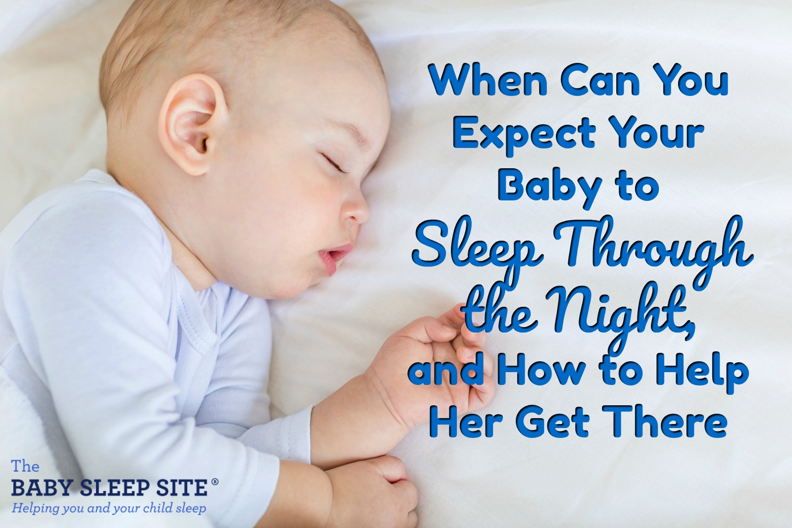 Sleeping Through the Night – When Can You Expect It, and How to Help Your Baby Get There