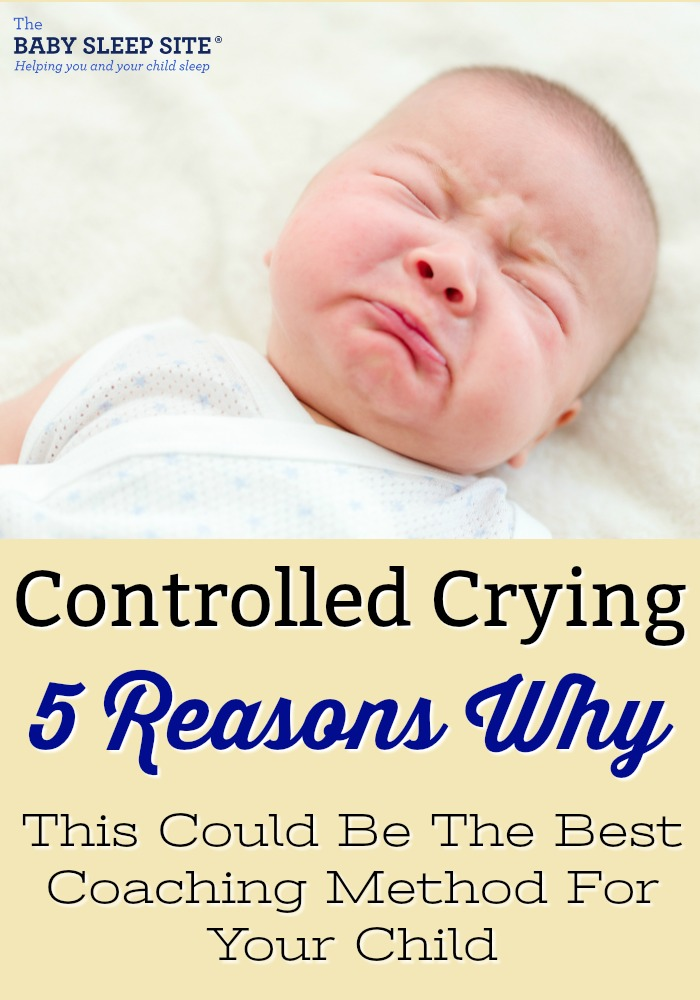 Controlled Crying – 5 Reasons Why This Could Be The Best Coaching Method For Your Child