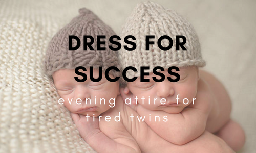 Dress for Success: Evening Attire for Tired Twins