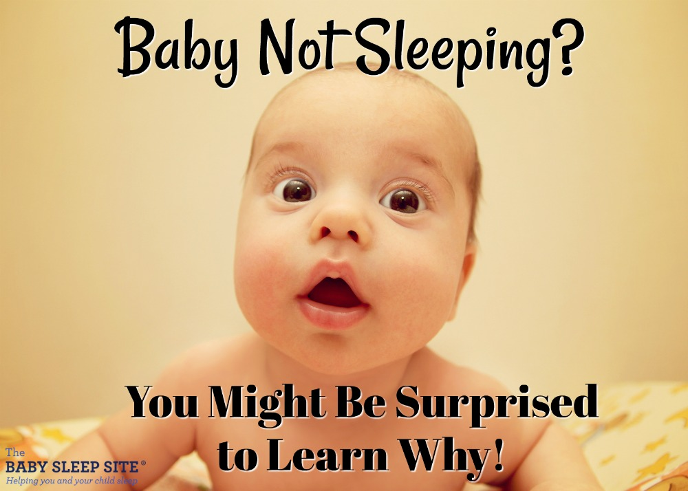 Baby Not Sleeping? You Might Be Surprised to Learn Why!