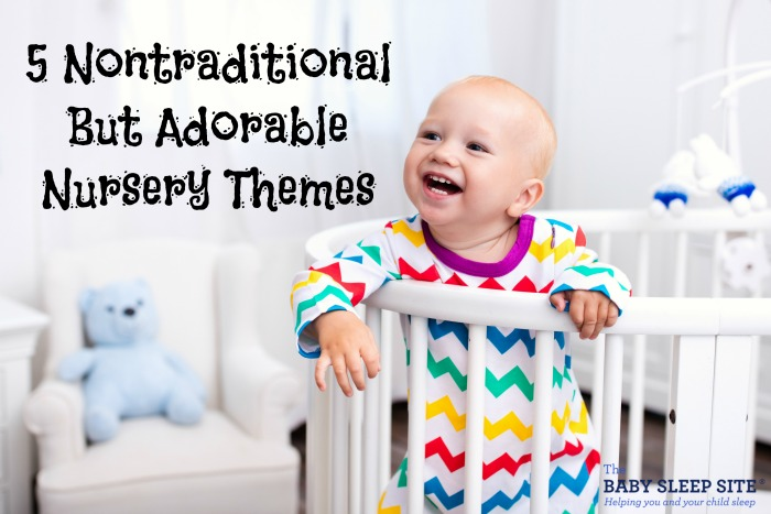 5 Nontraditional But Adorable Nursery Themes