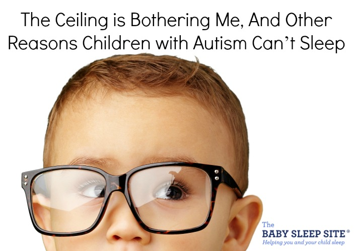 The Ceiling is Bothering Me, I Can't Sleep! -Tips To Help Your Child with Autism Sleep