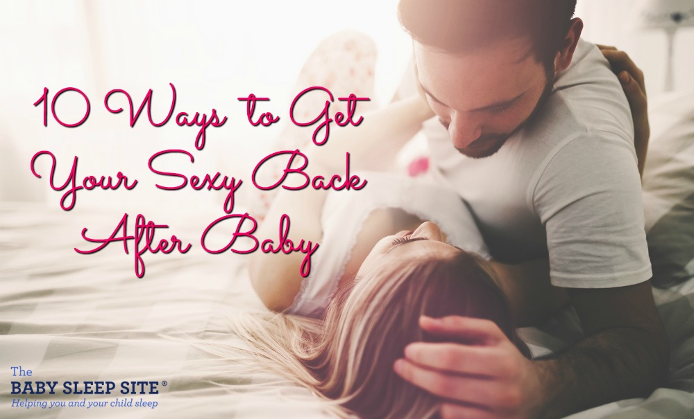 10 Ways to Get Your Sexy Back
