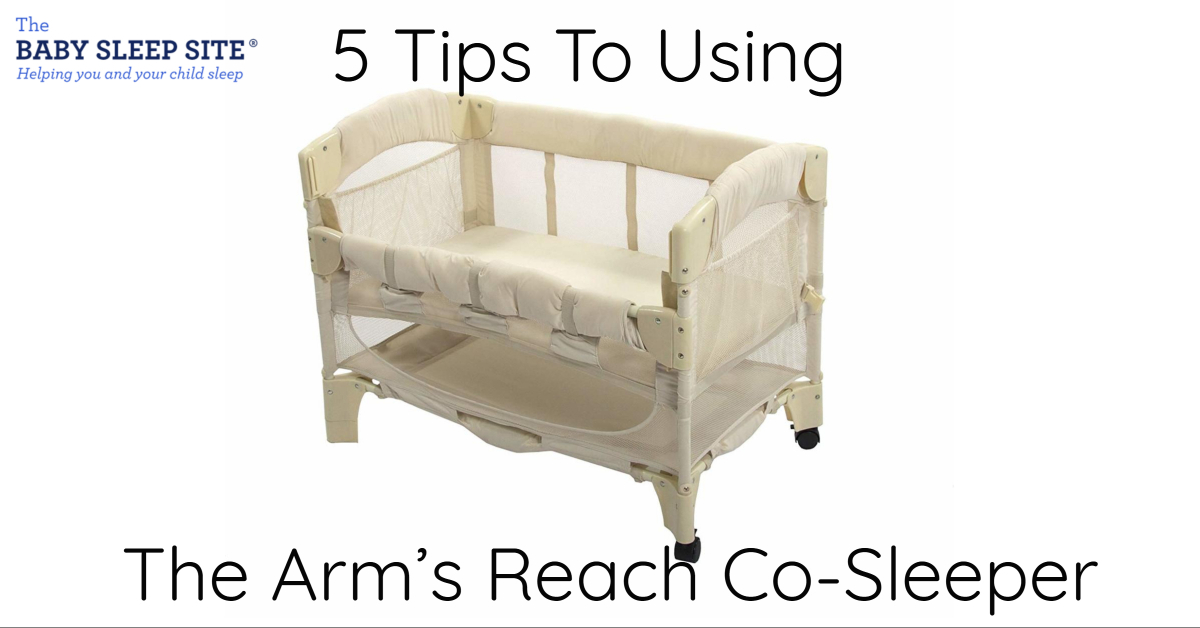 5 Tips to Using the Arm's Reach Co-Sleeper Bassinet For Maximum Sleep