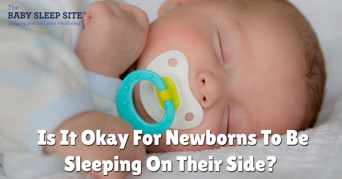 Is it okay for newborns to be sleeping on their side?