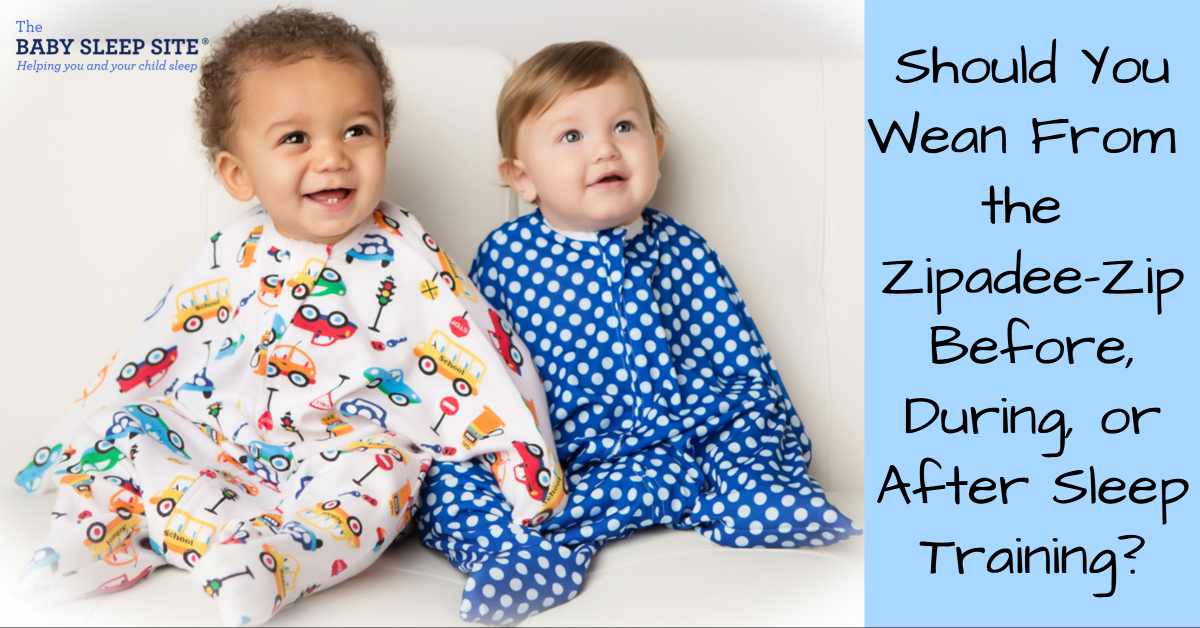 Should You Wean From the Zipadee Zip Swaddle Transition Sleep Sack Before, During, or After Sleep Training?