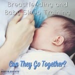 Breastfeeding and Baby Sleep Training Can They Go Together